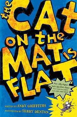 The Cat on the Mat Is Flat By Griffiths, Andy/ Denton, Terry (ILT)