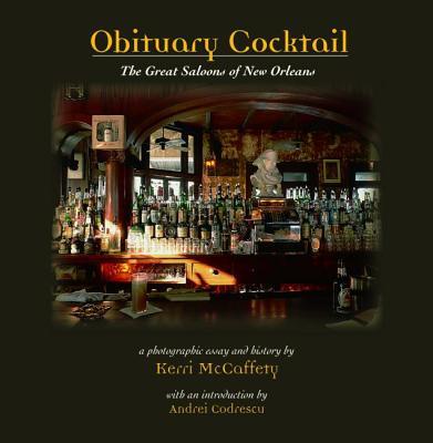 Obituary Cocktail By McCaffety, Kerri/ McCaffety, Kerri (PHT)/ Codrescu, Andrei (INT)