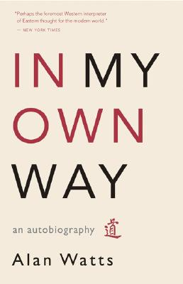 In My Own Way By Watts, Alan Wilson